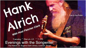 Hank Alrich ~ Evenings with the Songwriter @ Dr. Eugene Clark Library | Lockhart | Texas | United States