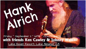 End of Season Party ~ Hank Alrich, with Ken Cawley & Johnny Walker @ Lake Haven Resort | California | United States