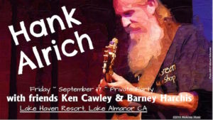 End of Season Party ~ Hank Alrich, with Ken Cawley & Barney Harchis @ Lake Haven Resort | California | United States