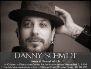 Hank & Shaidri, opening for Danny Schmidt @ The Bowery Stage, Winnsboro Center for the Arts