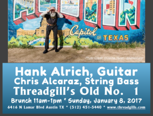 Hank Alrich, with Chris Alcaraz @ Threadgill's North ~ Old No. 1