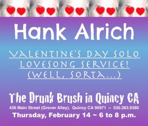 Hank Alrich ~ Valentine's Day Solo Lovesong Service!