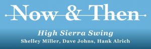 Now & Then ~ High Sierra Swing @ Main Street Sports Bar & Lounge